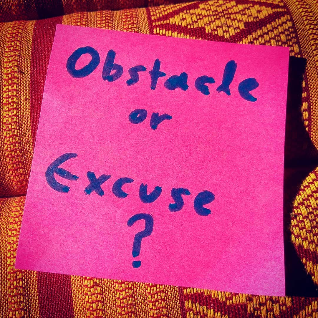 Obstacle or Excuse?