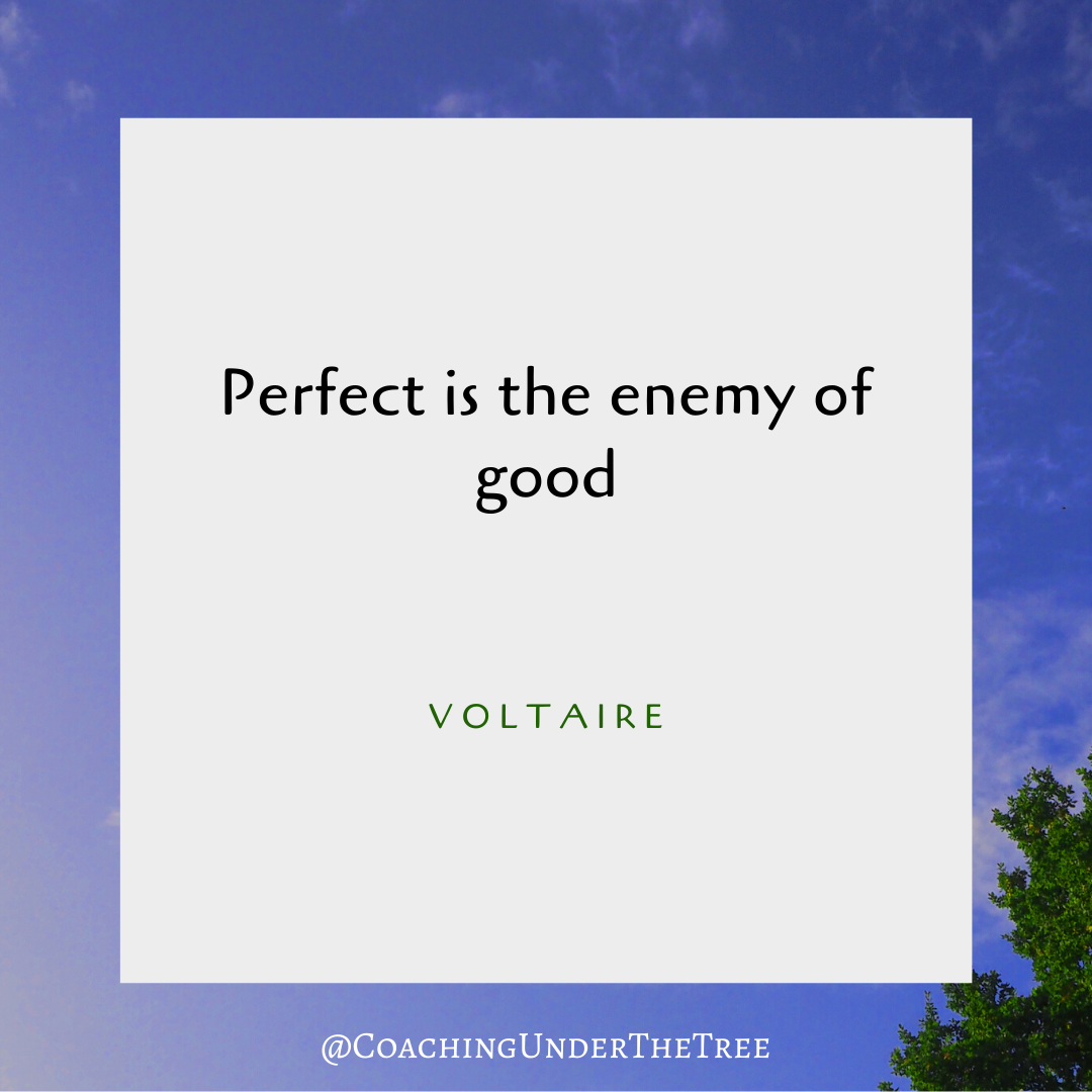 Perfect is the enemy of good